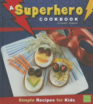 A Superhero Cookbook By Schuette, Sarah L.